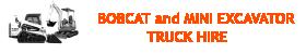 Bobcat and Mini Excavator Truck Hire Ulladulla